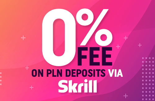 From now on, deposit PLN and 0% commission!
